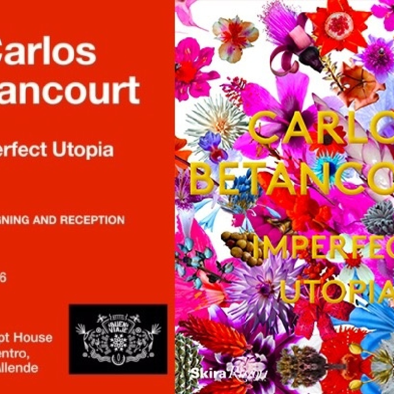 The Imperfect Utopia: A Conversation with Artist, Carlos Betancourt